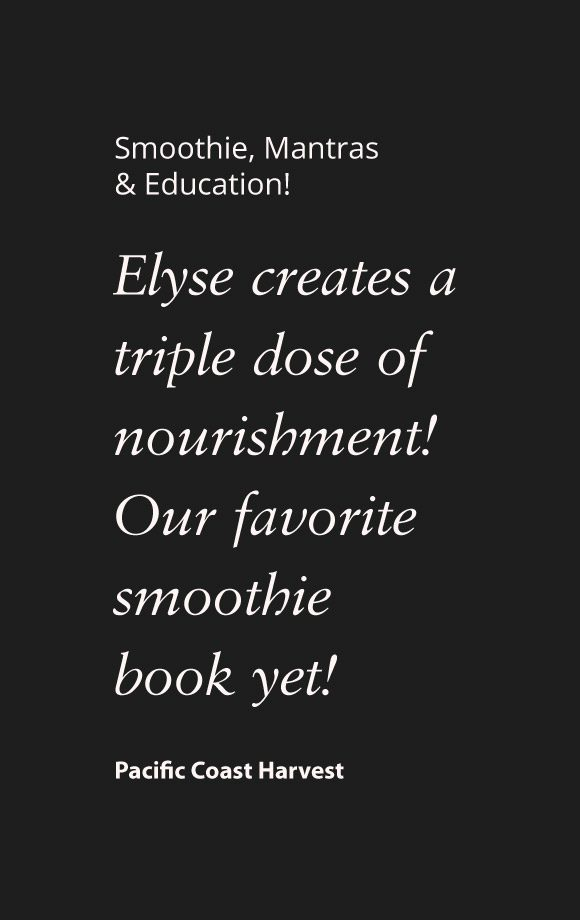 Smoothie, Mantras & Education!